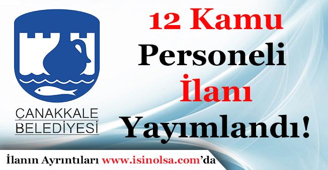 Çanakkale Belediye Başkanlığı 12 Kamu Personeli Alımı İlanı Yayımladı!