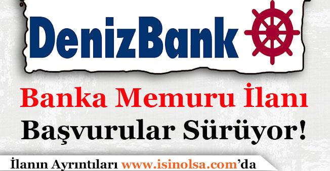 Denizbank Banka Memuru Alımı İlanı Yayımlandı!