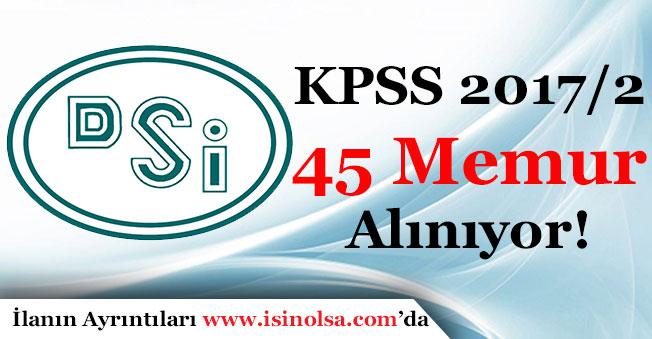 Devlet Su İşleri (DSİ) 45 Memur Alıyor! (KPSS 2017/2)