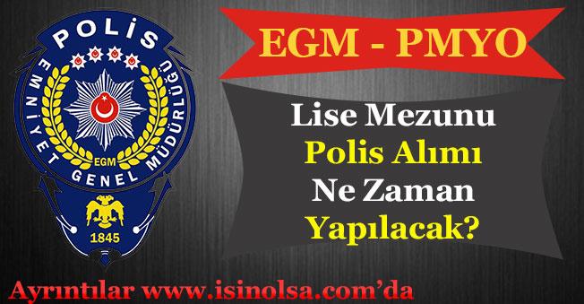 EGM PMYO Lise Mezunu Polis Alımı Ne Zaman Yapılacak!