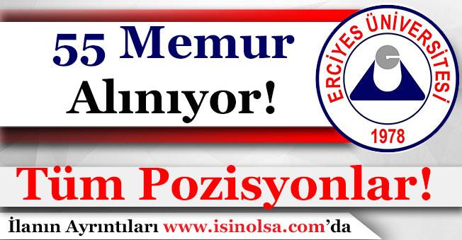 Erciyes Üniversitesi 50 Memur Alımı Yapıyor! Aranacak Şartlar Nedir?