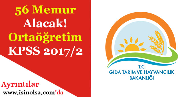 Gıda ve Tarım Bakanlığı 56 Memur Alacak! Ortaöğretim Mezunu