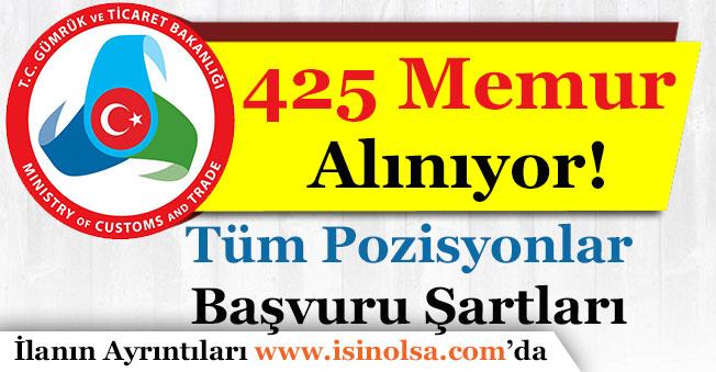 Gümrük ve Ticaret Bakanlığı 425 Memur Alımı Başvuruları Sürüyor!