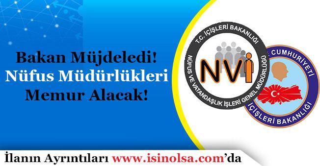 İçişleri Bakanı Süleyman Soylu Nüfus Müdürlüklerine Memur Alınacağı Müjdesini Verdi!