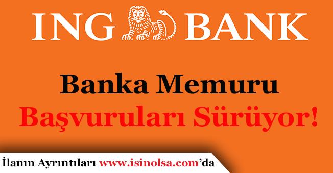 ING Bank Çok Sayıda Banka Memuru Alımı Yapıyor! Tüm Pozisyonlar