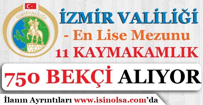 İzmir Valiliği 11 İlçede 750 Çarşı ve Mahalle Bekçisi Alımı Yapacak!