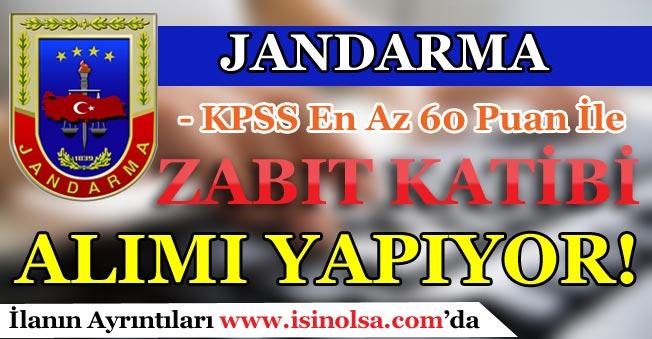 Jandarma KPSS En Az 60 Puan İle Zabıt Katibi Alımı Yapıyor