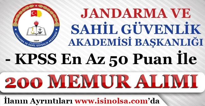 Jandarma ve Sahil Güvenlik Akademisi Başkanlığı 200 Memur Alımı Yapıyor! KPSS 50 Puan İle