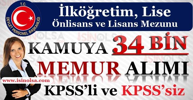 Kamuya 34 Bin Memur Personel Alımı Yapılıyor! KPSS'li KPSS'siz