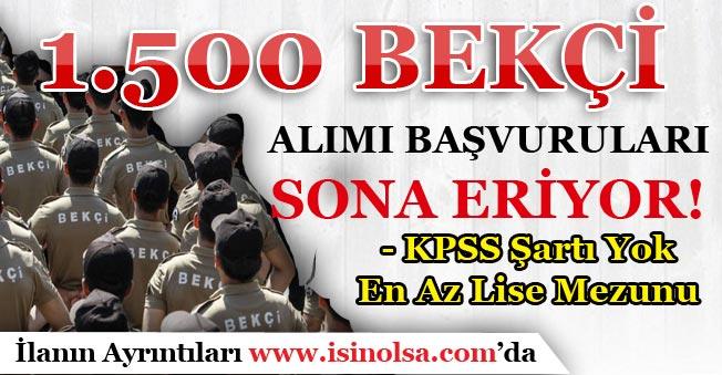 Kamuya KPSS Şartı Olmadan 1500 Bekçi Alımı Başvuruları Sona Eriyor!