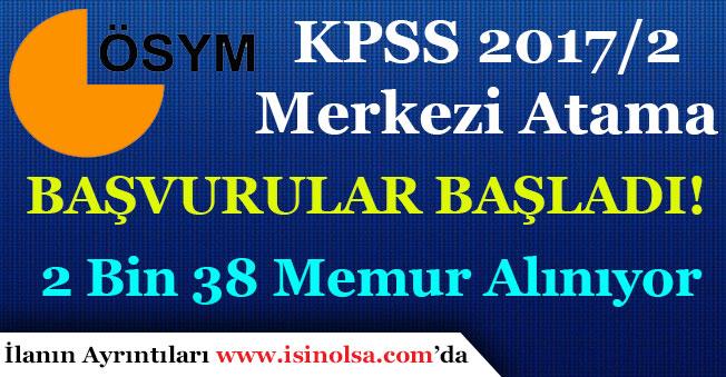 KPSS 2017/2 ile Merkezi Yerleştirme Memur Atamaları Başladı! (2 Bin 38 Memur Alınacak)