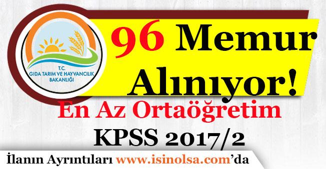 KPSS 2017/2 Tarım Bakanlığı 96 Memur Alacak! En Az Ortaöğretim Mezunu