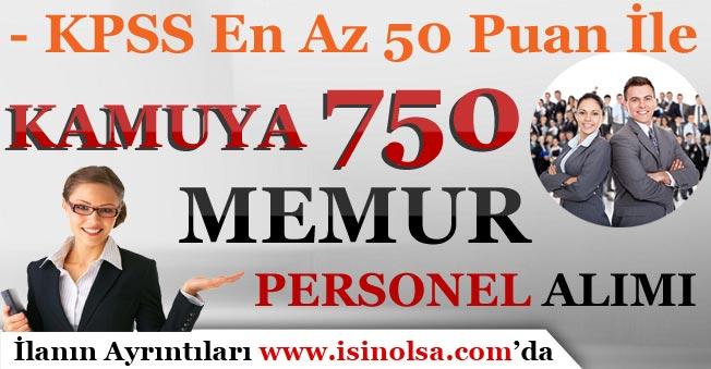 KPSS En Az 50 Puan İle Kamuya 750 Memur Alımı Yapılıyor!