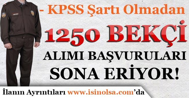 KPSS Şartı Olmadan 1250 Bekçi Alımı Başvuruları 28 Kasım 2017'de Sona Eriyor!