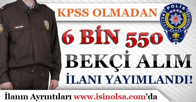 KPSS Şartı Olmadan 6 Bin 550 Bekçi Alım İlanı Yayımlandı!