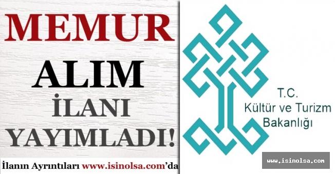 Kültür ve Turizm Bakanlığı Memur Alım İlanı Yayımladı!