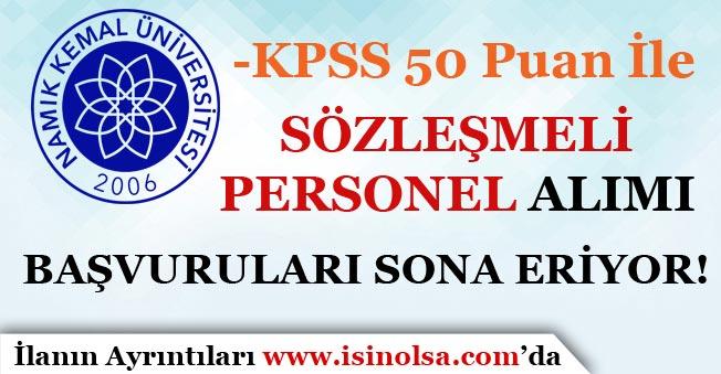 Namık Kemal Üniversitesi KPSS 50 Puan İle Sözleşmeli Personel Alımı Başvuruları Sona Eriyor!