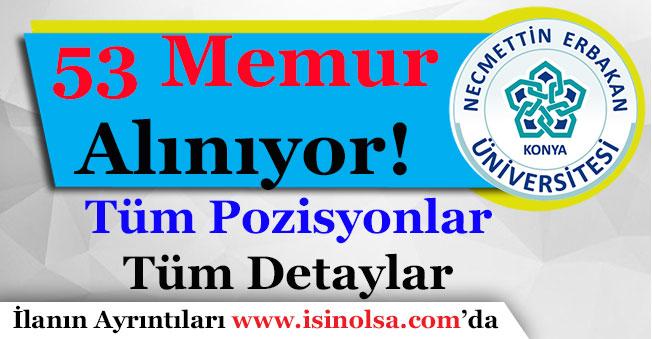 Necmettin Erbakan Üniversitesi 53 Memur Alıyor! En Az Ortaöğretim Mezunu
