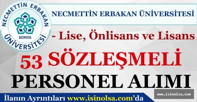 Necmettin Erbakan Üniversitesi 53 Sözleşmeli Personel Alımı Yapıyor!