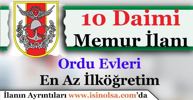 Ordu Evi Müdürlüğü ve İzmir Ordu Evi Müdürlüğü 10 Daimi Memur Alıyor!