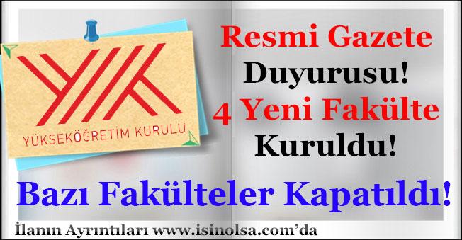 Resmi Gazete'de Yayımlandı! 4 Yeni Fakülte Kuruldu Bazı Fakülteler Kapatıldı!