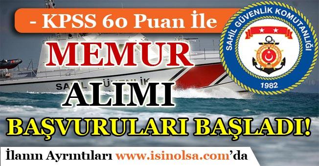 Sahil Güvenlik KPSS 60 Puan İle Memur Alımı Başvuruları Başladı!