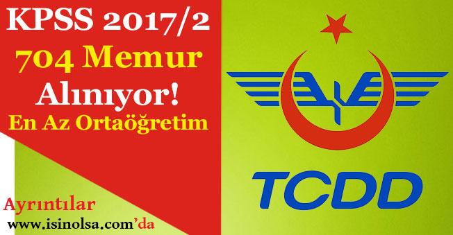 TCDD KPSS 2017/2 ile 704 Memur Alımı Yapıyor! En Az Ortaöğretim Mezunu