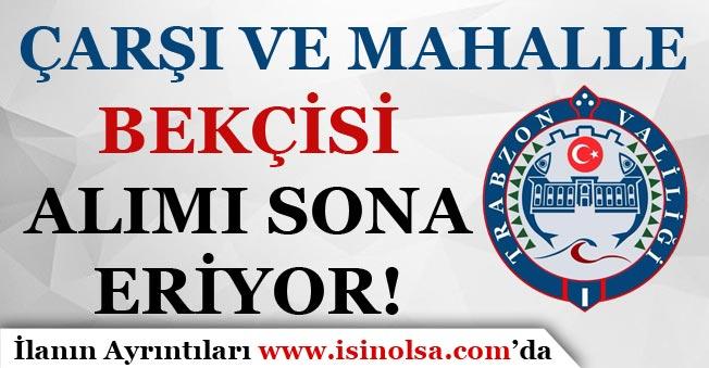 Trabzon Valiliği 150 Bekçi Alımı Başvuruları Sona Eriyor!