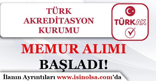 Türk Akreditasyon Kurumu Memur Alımı Başladı!