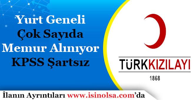 Türk Kızılayı Yurt Geneli Memur Alımı Yapıyor!