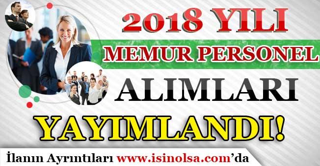 2018 Yılı Memur Personel Alımları Yayımlandı!