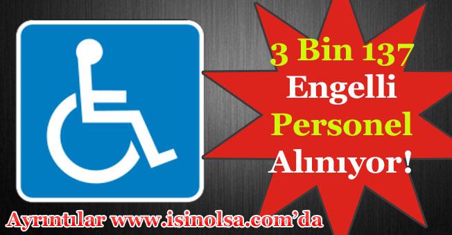 3 Bin 137 En Az İlköğretim Mezunu Engelli Personel Alınıyor!