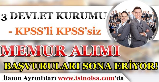 3 Devlet Kurumu KPSS'li KPSS'siz Memur Alımı Başvuruları Sona Eriyor!