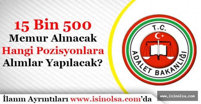 Adalet Bakanlığı 15 Bin 500 Memur Alacak! Hangi Pozisyonlara Alımlar Yapılacak?