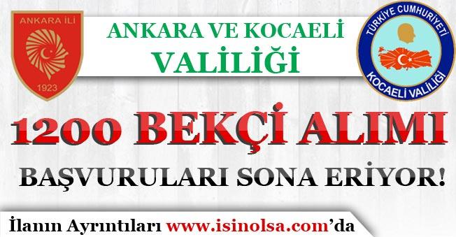Ankara ve Kocaeli Valiliği 1200 Bekçi Alımı Başvuruları Sona Eriyor!