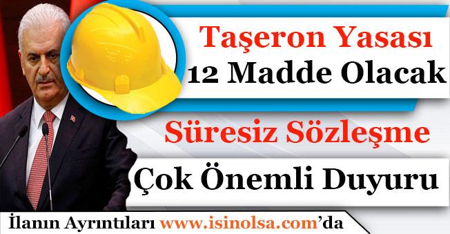 Başbakan Duyurdu Taşeron Yasası 12 Maddeden Oluşacak! Süresiz Sözleşme Geliyor