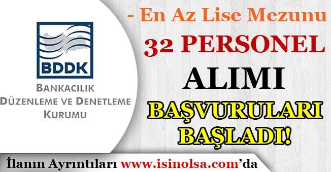 BDDK En Az Lise Mezunu 32 Personel Alımı Başvuruları Başladı!