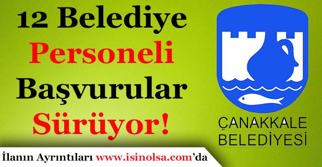 Çanakkale Belediye Başkanlığı 12 Personel Alımı Yapıyor!