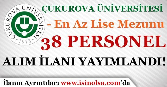 Çukurova Üniversitesi 38 Sözleşmeli Personel Alımı Yapıyor! En Az Lise Mezunu