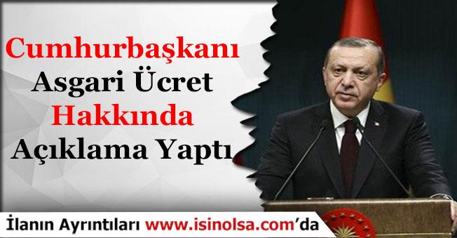 Cumhurbaşkanı Asgari Ücret Hakkında Açıklama Yaptı!