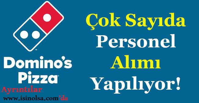 Domino's Pizza Çok Sayıda Eleman Alıyor!
