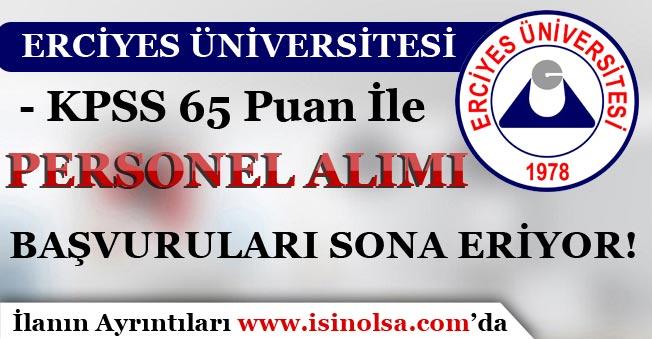 Erciyes Üniversitesi 50 Personel Alımı Başvuruları Sona Eriyor!