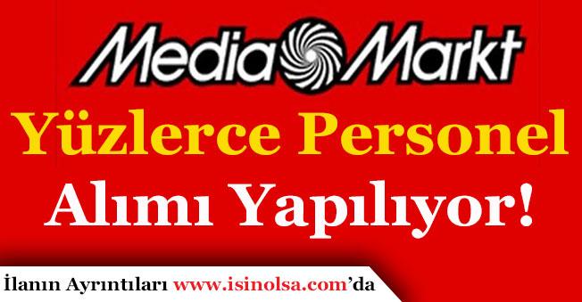 Media Markt Mağazaları İçin Yüzlerce Personel Alacak!
