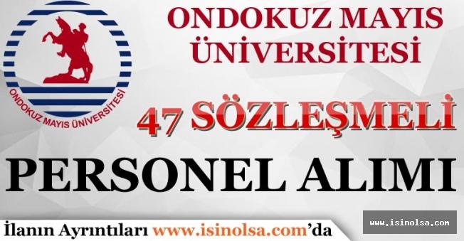 Ondokuz Üniversitesi 47 Sözleşmeli Personel Alım İlanı Yayımlandı!