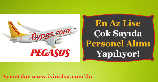 Pegasus Yurt Geneli Personel Alımı Yapıyor!
