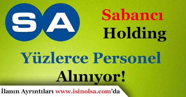 Sabancı Holding Yüzlerce Personel Alıyor!