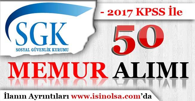 Sosyal Güvenlik Kurumu 2017 KPSS İle 50 Memur Alımı Yapıyor!