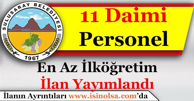Sulusaray Belediye Başkanlığı 11 Daimi Personel İlanı Yayımlandı! En Az İlköğretim