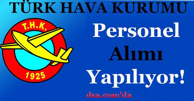 Türk Hava Kurumu Memur ve Personel Alımı Yapıyor!
