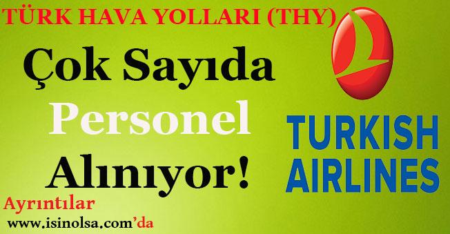 Türk Hava Yolları (THY) Memur ve Personel Alımı Yapıyor!